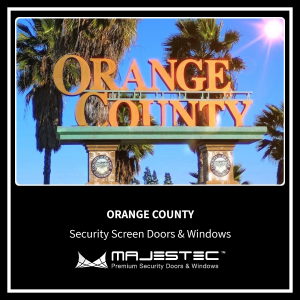 Security Screen Doors & Windows Orange County, CA