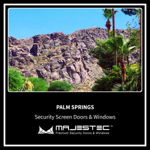 Security Screen Doors & Windows Palm Springs, CA